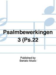Psalmbewerkingen 3 (Ps.22