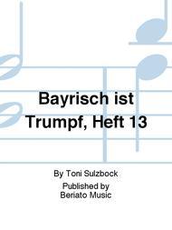 Bayrisch ist Trumpf, Heft 13