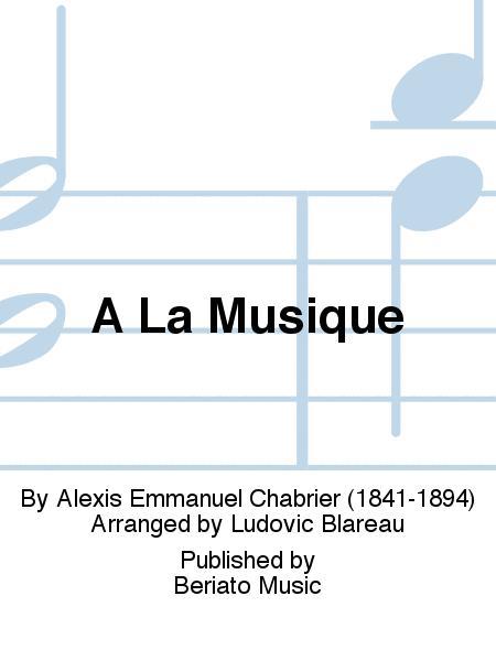 A La Musique