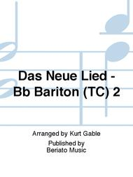 Das Neue Lied - Bb Bariton (TC) 2