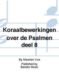 Koraalbewerkingen over de Psalmen deel 8