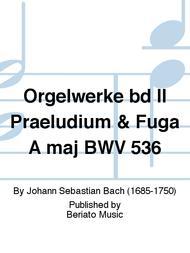 Orgelwerke bd II Praeludium & Fuga A maj BWV 536
