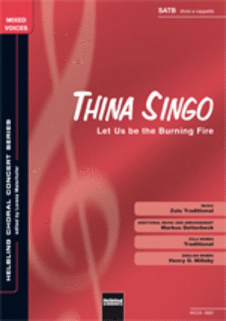 Thina singo (Let us be the burning fire)