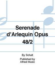 Serenade d'Arlequin Opus 48/2