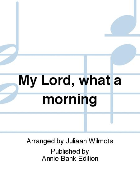 My Lord, what a morning