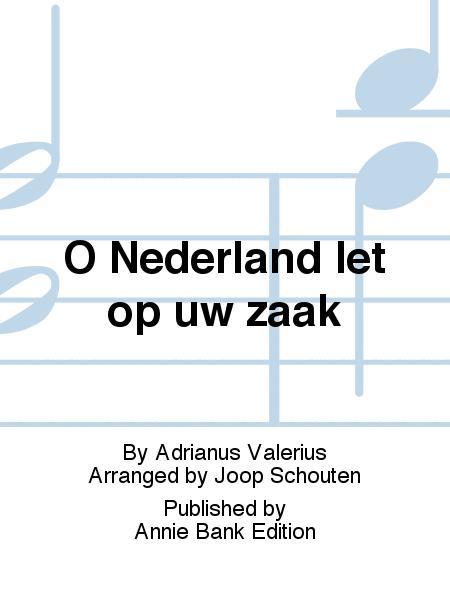 O Nederland let op uw zaak
