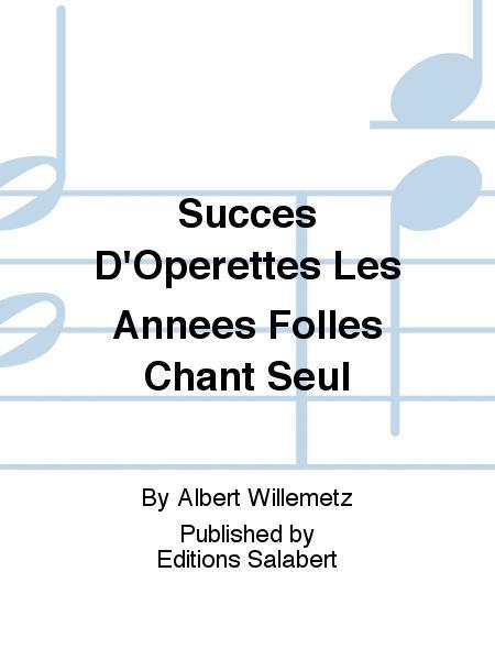 Succes D'Operettes Les Annees Folles Chant Seul