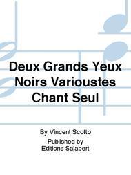 Deux Grands Yeux Noirs Varioustes Chant Seul