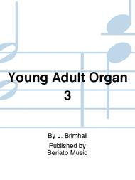 Young Adult Organ 3