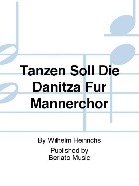 Tanzen Soll Die Danitza Fur Mannerchor