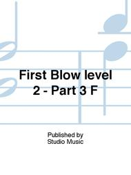 First Blow level 2 - Part 3 F