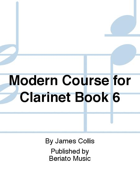 Modern Course for Clarinet Book 6