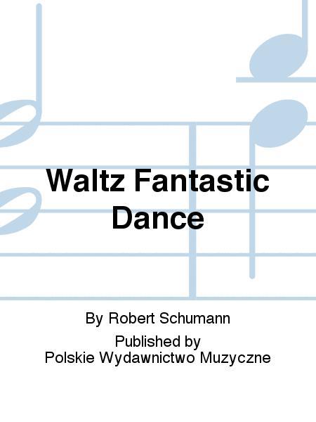 Waltz Fantastic Dance
