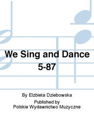 We Sing and Dance 5-87