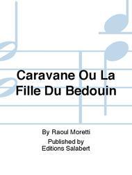 Caravane Ou La Fille Du Bedouin