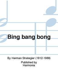 Bing bang bong