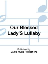 Our Blessed Lady'S Lullaby