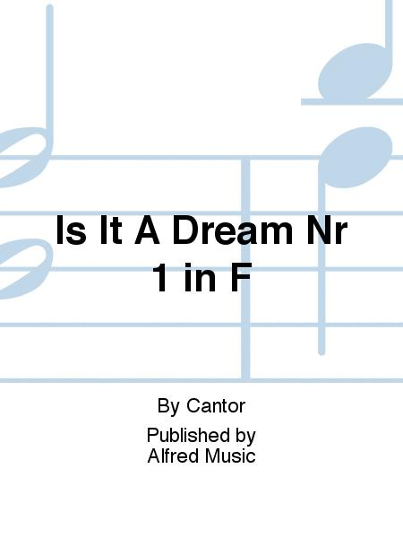 Is It A Dream Nr 1 in F