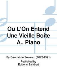 Ou L'On Entend Une Vieille Boite A.. Piano