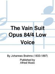 The Vain Suit Opus 84/4 Low Voice