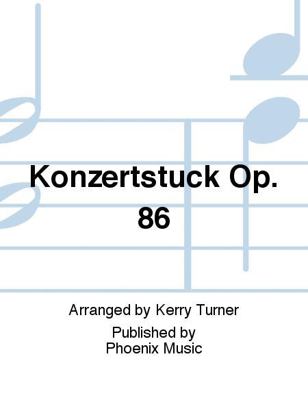 Konzertstuck Op. 86