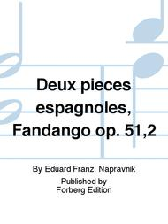 Deux pieces espagnoles, Fandango op. 51,2