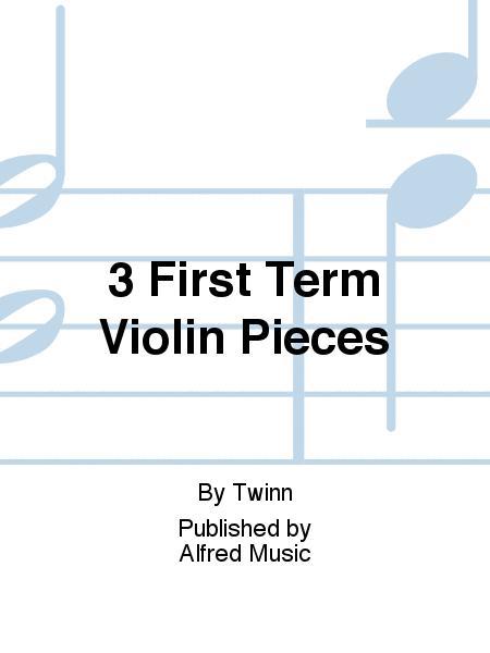 3 First Term Violin Pieces