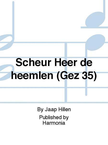 Scheur Heer de heemlen (Gez 35)