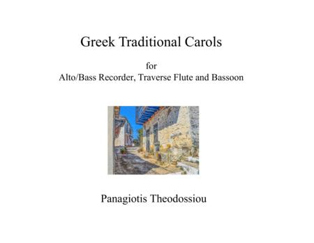 Greek Traditional Carols, for alto/bass recorder, traverse flute and bassoon
