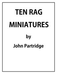 Ten Rag Miniatures - a graded set of rags for beginning to intermediate level pianists
