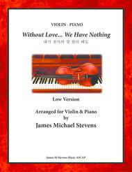 Without Love, We Have Nothing - Violin & Piano - Low Version