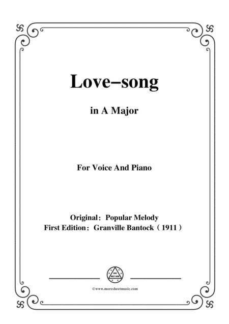Bantock-Folksong,Love-song(Doos ya lellee),in A Major,for Voice and Piano