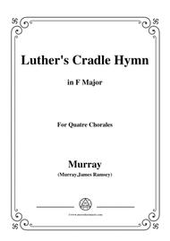 Murray-Luther's cradle hymn(Away in a Manger),in F Major,for Quatre Chorales