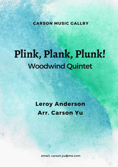 Plink, Plank, Plunk!  - for Woodwind Quintet
