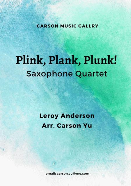 Plink, Plank, Plunk!  - for Saxophone Quartet (SATB)