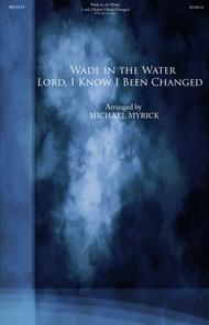 Wade in the Water / Lord, I Know I Been Changed SATB