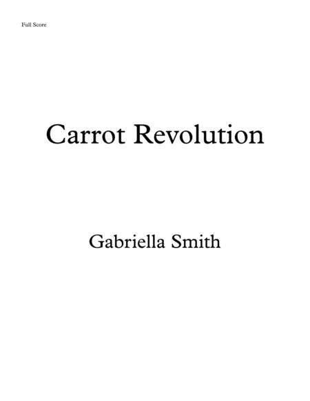Download Carrot Revolution Sheet Music By Gabriella Smith - Sheet