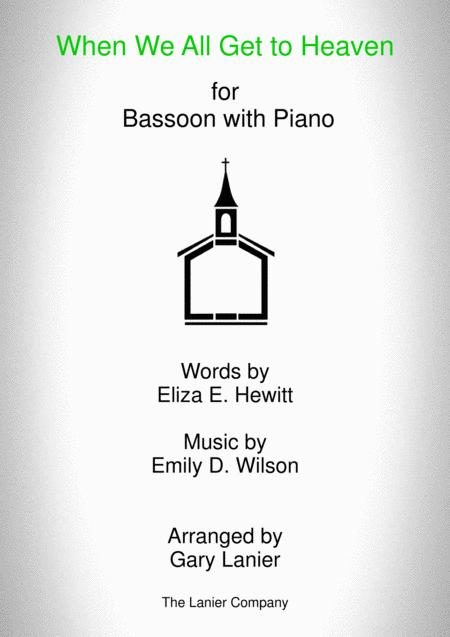 WHEN WE ALL GET TO HEAVEN (Bassoon and Piano with Bassoon Part)