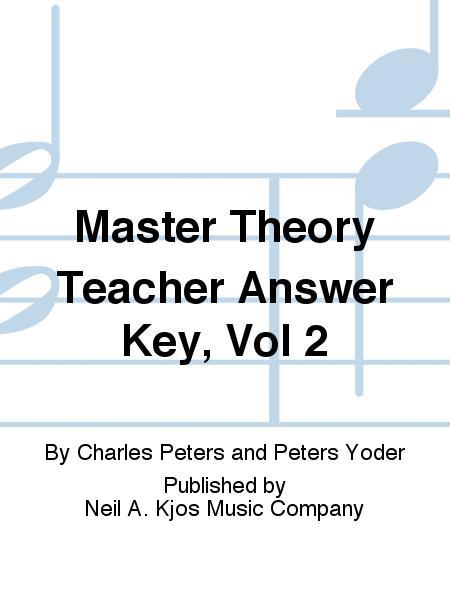 Master Theory Teacher Answer Key, Vol 2