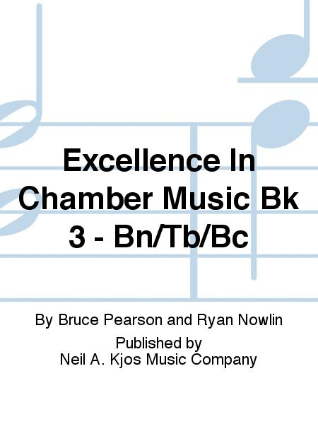 Excellence In Chamber Music Bk 3 - Bn/Tb/Bc
