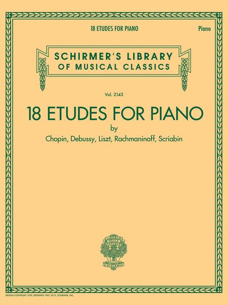 18 Etudes for Piano by Chopin, Debussy, Liszt, Rachmaninoff, Scriabin