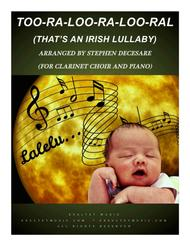 Too-Ra-Loo-Ra-Loo-Ral (That's an Irish Lullaby) (for Clarinet Choir and Piano)
