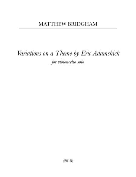 Variations on a Theme by Eric Adamshick (2018)