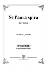 Frescobaldi-Se l'aura spira,in f minor,for Voice and Piano