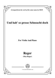 Reger-Und hab' so grosse Sehnsucht doch,for Violin and Piano