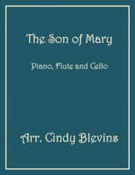 The Son of Mary, for Piano, Flute and Cello