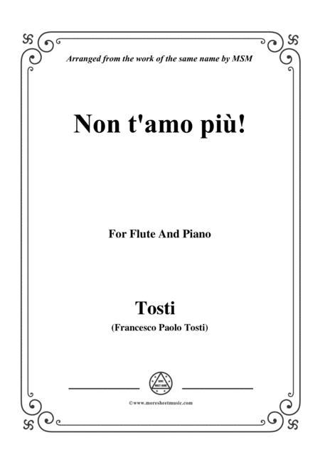 Tosti-Non t'amo più!, for Flute and Piano