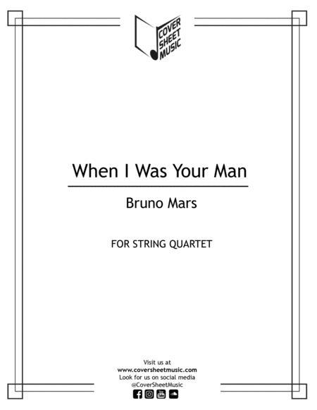 When I Was Your Man String Quartet
