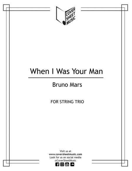 When I Was Your Man String Trio