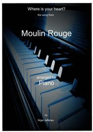 Where Is Your Heart (the Song From Moulin Rouge) arranged for Piano